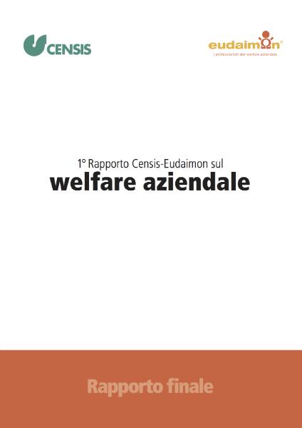 1° Rapporto Censis-Eudaimon sul Welfare Aziendale
